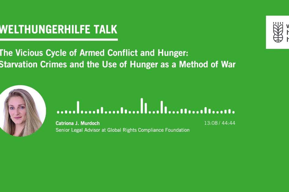 Welthungerhilfe Talk: The Vicious Cycle of Armed Conflict and Hunger